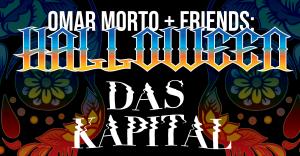 OmarMorto + Friends with Das Kapital @ Hanover Street